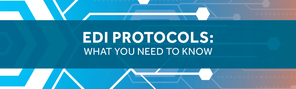 EDI Protocols: What You Need to Know